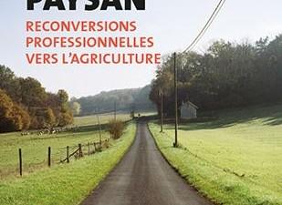 Devenir paysan, reconversions professionnelles vers l'agriculture